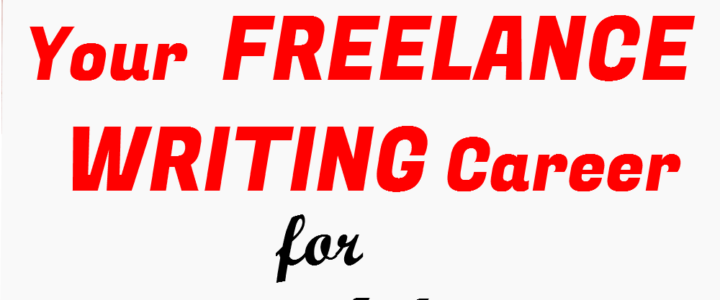 How To Start Your Freelance Writing Career For Newbies